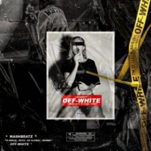 MashBeatz - Off-White Ft. A-Reece, Ex Global,Ecco & Wordz